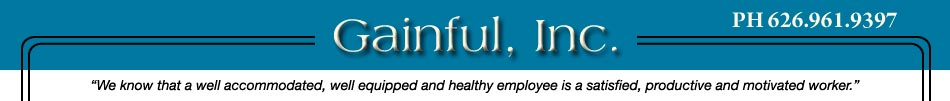 Gainful, Inc. Southern California Ergonomic Consultants